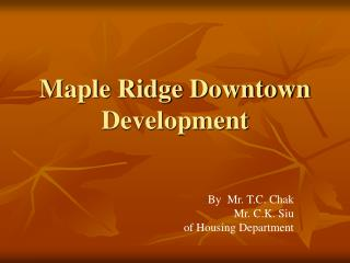 Maple Ridge Downtown Development