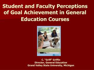 Student and Faculty Perceptions of Goal Achievement in General Education Courses