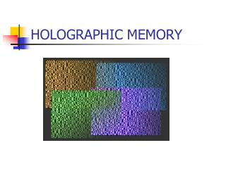 HOLOGRAPHIC MEMORY