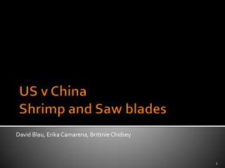 US v China Shrimp and Saw blades