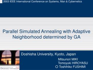 Parallel Simulated Annealing with Adaptive Neighborhood determined by GA