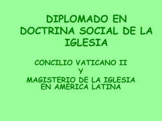 DIPLOMADO EN DOCTRINA SOCIAL DE LA IGLESIA