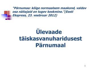 Ülevaade täiskasvanuharidusest Pärnumaal