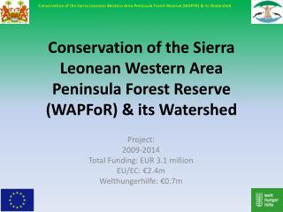 Conservation of the Sierra Leonean Western Area Peninsula Forest Reserve (WAPFoR) & its Watershed