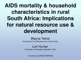 Wayne Twine University of the Witwatersrand, South Africa Lori Hunter