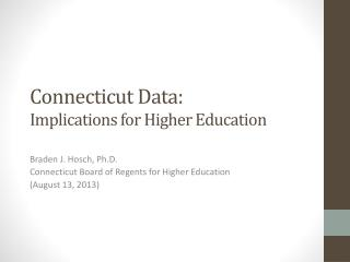 Connecticut Data: Implications for Higher Education