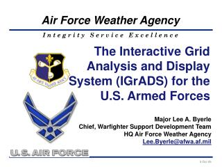 The Interactive Grid Analysis and Display System IGrADS for the U.S. Armed Forces