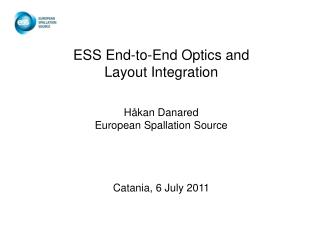 ESS End-to-End Optics and Layout Integration