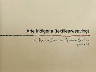 Arte Indigena (textiles/weaving)