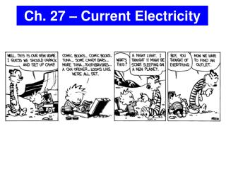 Ch. 27 – Current Electricity