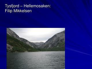 Tysfjord – Hellemosaken: Filip Mikkelsen