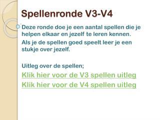 Spellenronde V3-V4