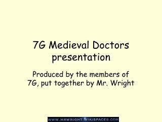 7G Medieval Doctors presentation