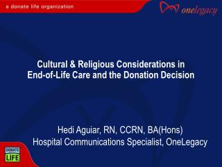 Cultural & Religious Considerations in         End-of-Life Care and the Donation Decision