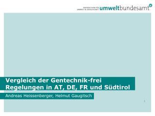 Vergleich der Gentechnik-frei Regelungen in AT, DE, FR und S�dtirol