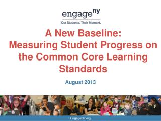 A New Baseline:  Measuring Student Progress on the Common Core Learning Standards