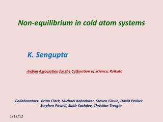Non-equilibrium in cold atom systems
