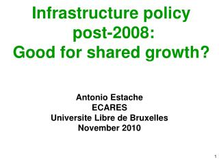 Infrastructure policy  post-2008: Good for shared growth?
