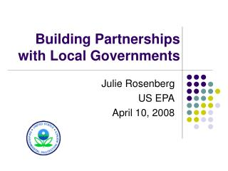 Building Partnerships  with Local Governments