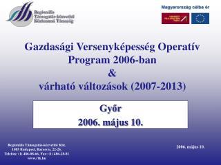 Gazdasági Versenyképesség Operatív Program 2006-ban & várható változások (2007-2013)