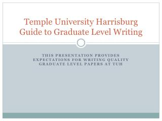 Temple University Harrisburg Guide to Graduate Level Writing
