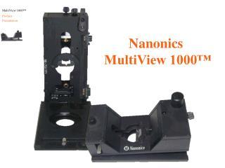 Nanonics  MultiView 1000™