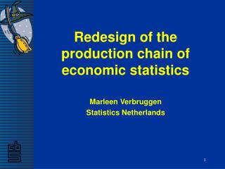 Redesign of the production chain of economic statistics