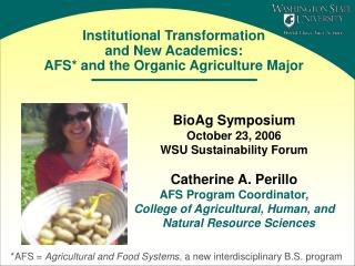 Institutional Transformation and New Academics:   AFS* and the Organic Agriculture Major
