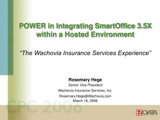 Rosemary Hege Senior Vice President Wachovia Insurance Services, Inc.