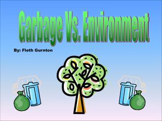 Garbage Vs. Environment