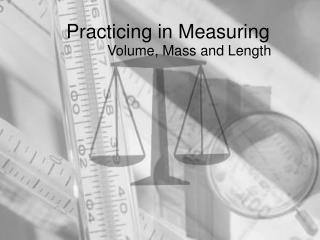 Practicing in Measuring