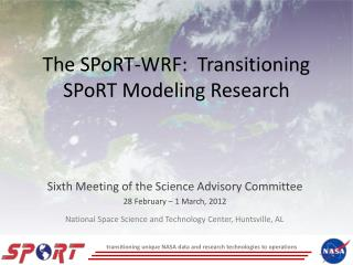 The SPoRT-WRF:  Transitioning SPoRT Modeling Research