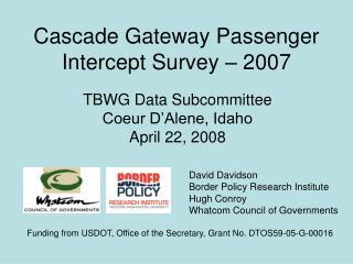 Cascade Gateway Passenger Intercept Survey – 2007