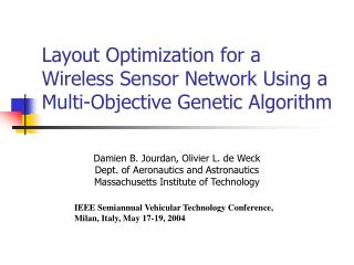 Layout Optimization for a Wireless Sensor Network Using a Multi-Objective Genetic Algorithm