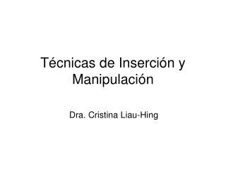 Técnicas de Inserción y Manipulación