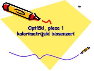 Opti čki, piezo i kalorimetrijski biosenzori