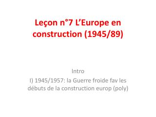 Leçon n°7 L'Europe en construction (1945/89)