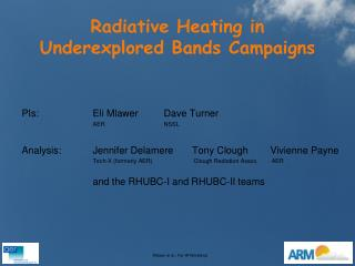 Radiative Heating in Underexplored Bands Campaigns