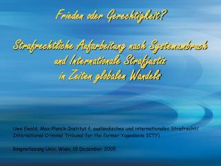 Uwe Ewald, Max-Planck-Institut f. ausländisches und internationales Strafrecht/