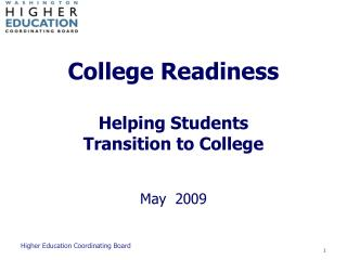 College Readiness Helping Students  Transition to College May  2009