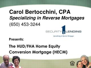 Carol Bertocchini, CPA Specializing in Reverse Mortgages (650) 453-3244