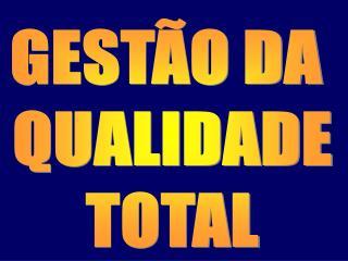 GEST�O DA  QUALIDADE TOTAL