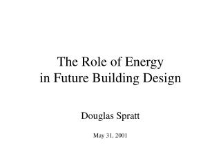 The Role of Energy in Future Building Design