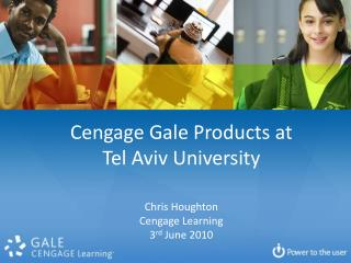 Cengage Gale Products at  Tel Aviv University
