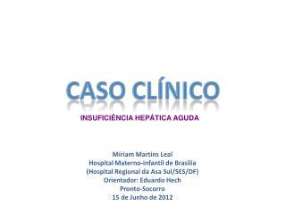 Míriam Martins Leal Hospital Materno-infantil de Brasilia  (Hospital Regional da Asa Sul/SES/DF)