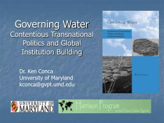 Governing Water Contentious Transnational Politics and Global Institution Building