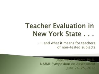 Teacher Evaluation in  New York State . . .