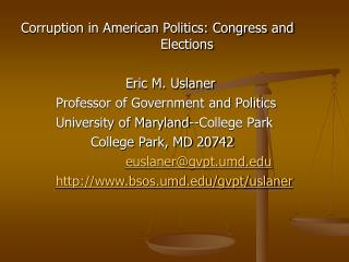 Corruption in American Politics: Congress and 					Elections 				Eric M. Uslaner