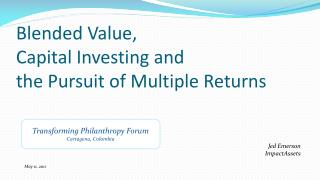 Blended Value,  Capital Investing and  the Pursuit of Multiple Returns