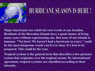HURRICANE SEASON IS HERE !